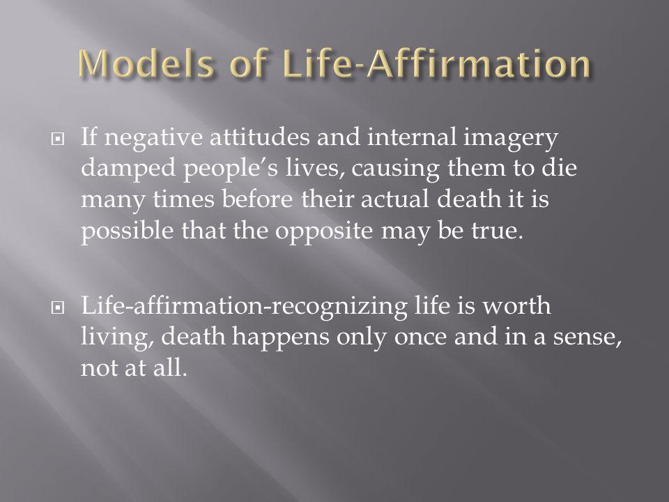 Models of Life-Affirmation