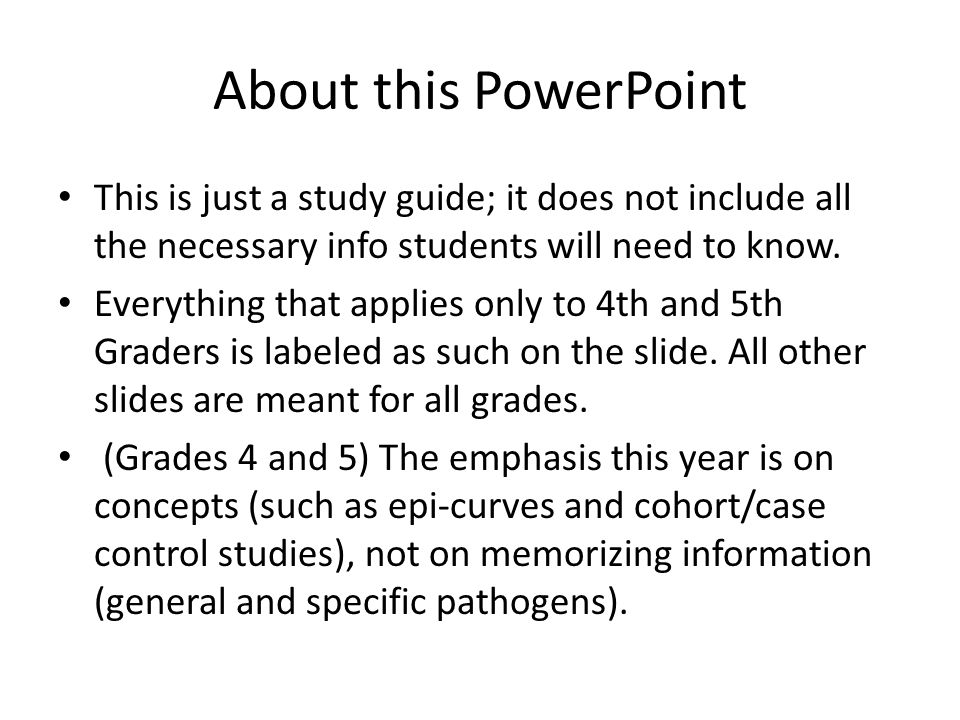 About this PowerPoint This is just a study guide; it does not include all the necessary info students will need to know.