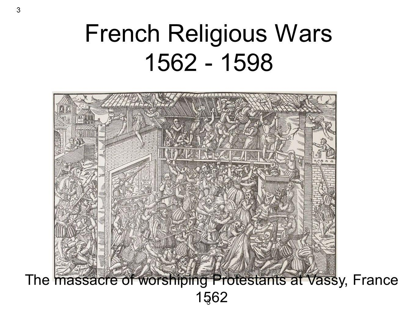 French Religious Wars 1562 - 1598