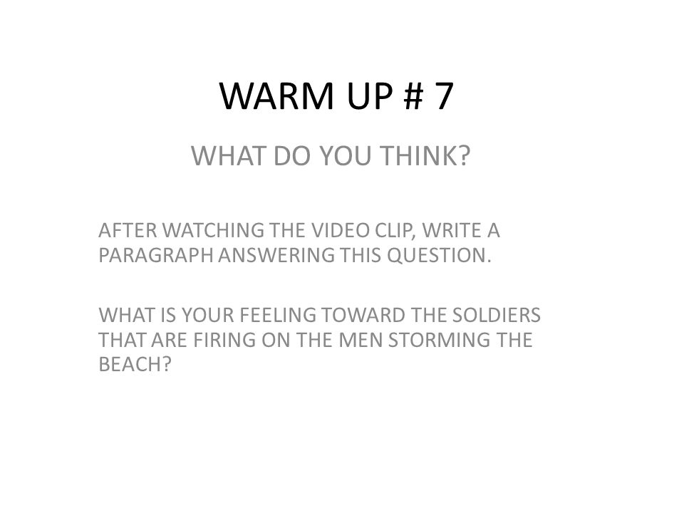 WARM UP # 7 WHAT DO YOU THINK