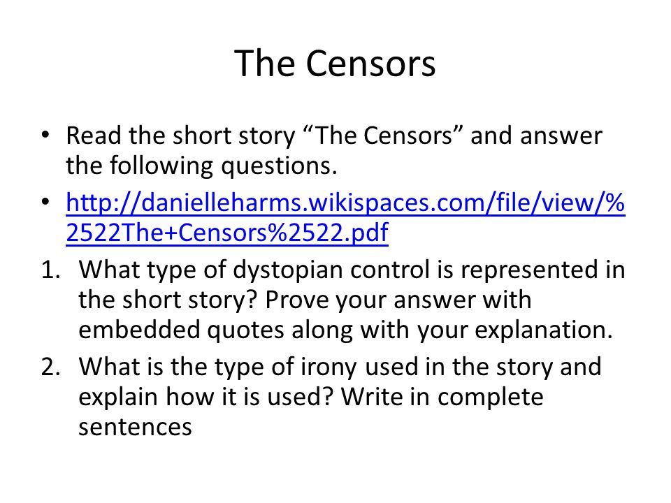 The Censors Read the short story The Censors and answer the following questions.