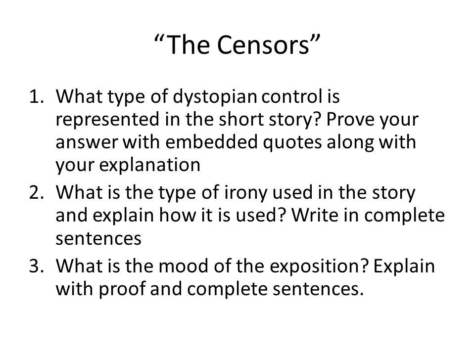 The Censors What type of dystopian control is represented in the short story Prove your answer with embedded quotes along with your explanation.