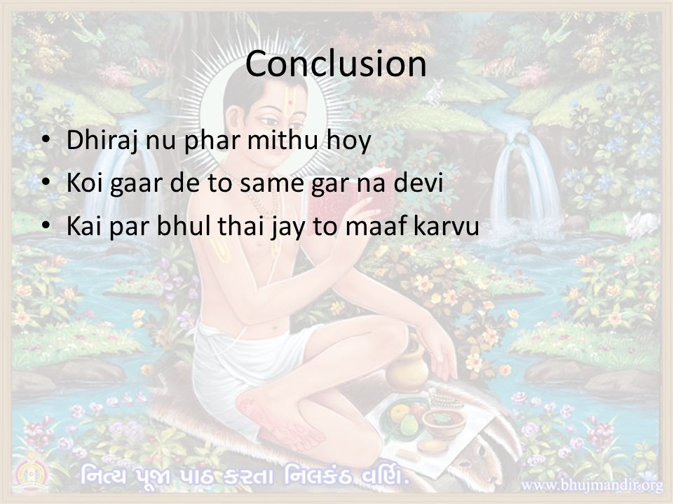 Conclusion Dhiraj nu phar mithu hoy Koi gaar de to same gar na devi