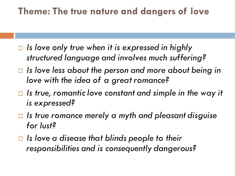 Theme: The true nature and dangers of love