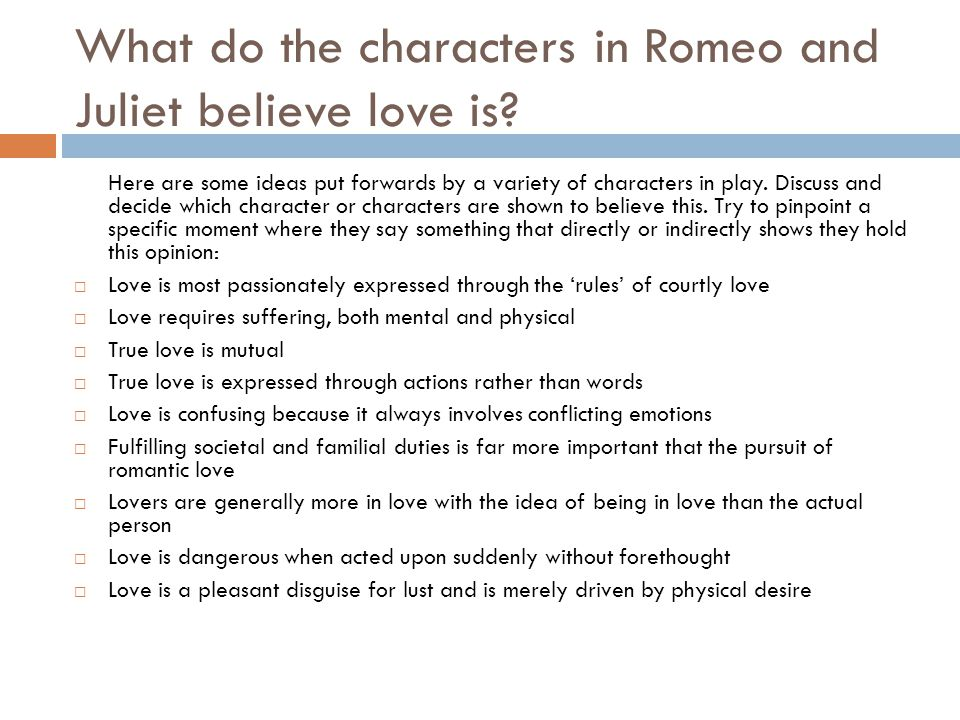What do the characters in Romeo and Juliet believe love is