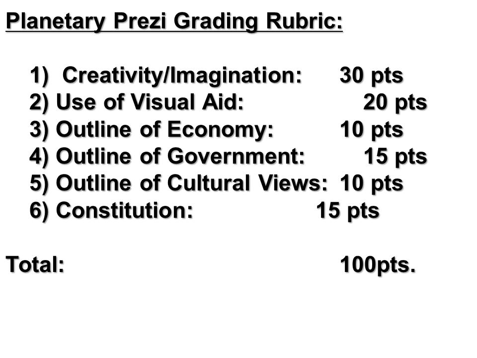 Planetary Prezi Grading Rubric:. 1) Creativity/Imagination:. 30 pts