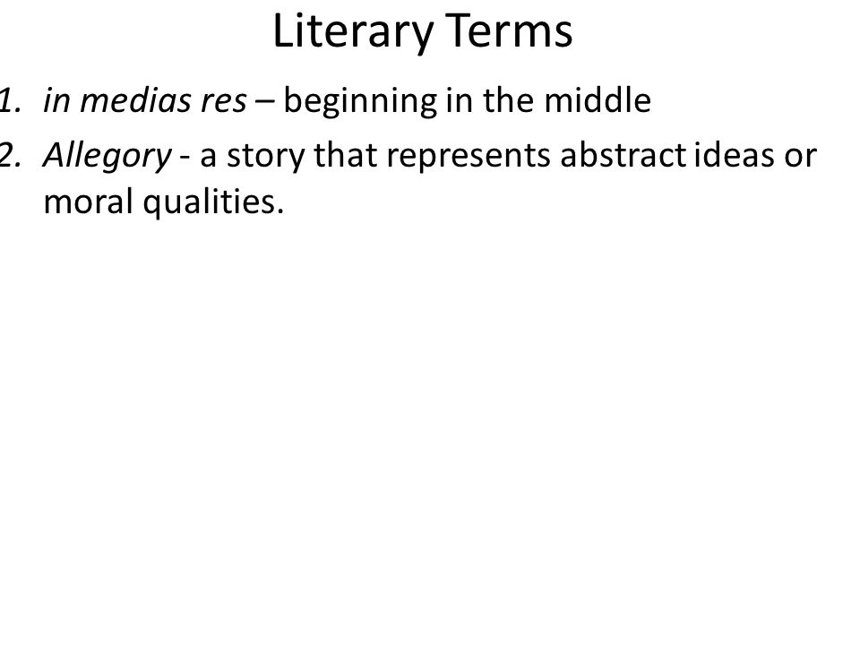 Literary Terms in medias res – beginning in the middle
