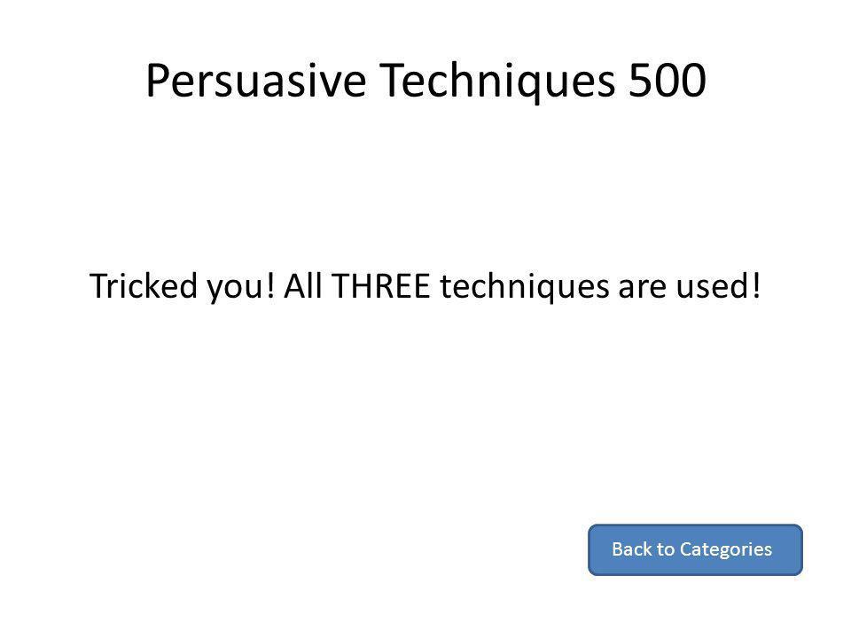 Persuasive Techniques 500
