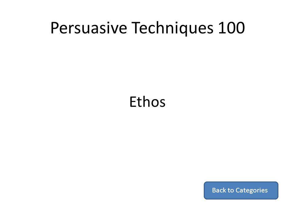 Persuasive Techniques 100