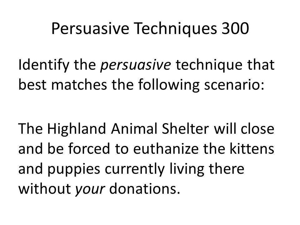 Persuasive Techniques 300