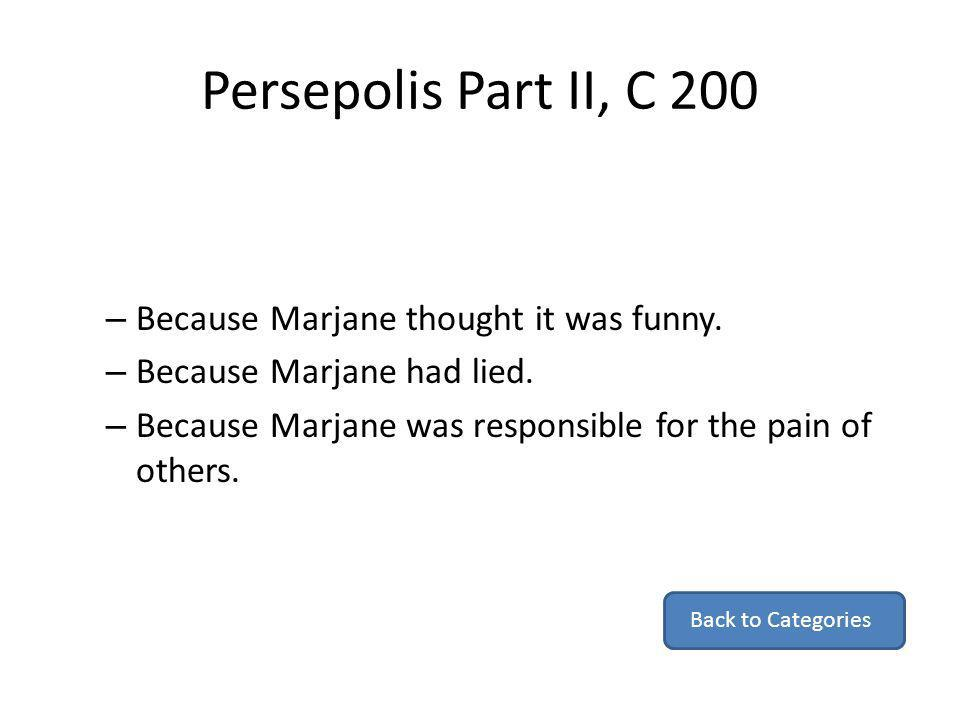 Persepolis Part II, C 200 Because Marjane thought it was funny.