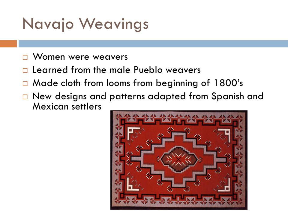 Navajo Weavings Women were weavers