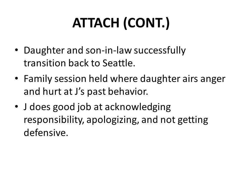 ATTACH (CONT.) Daughter and son-in-law successfully transition back to Seattle.