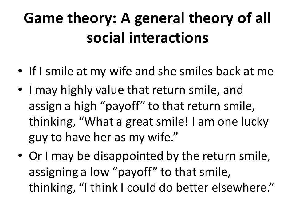 Game theory: A general theory of all social interactions
