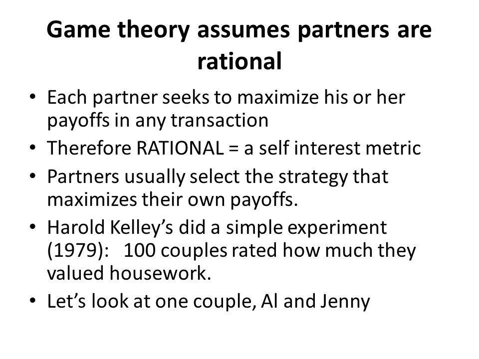 Game theory assumes partners are rational