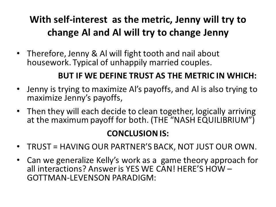 With self-interest as the metric, Jenny will try to change Al and Al will try to change Jenny