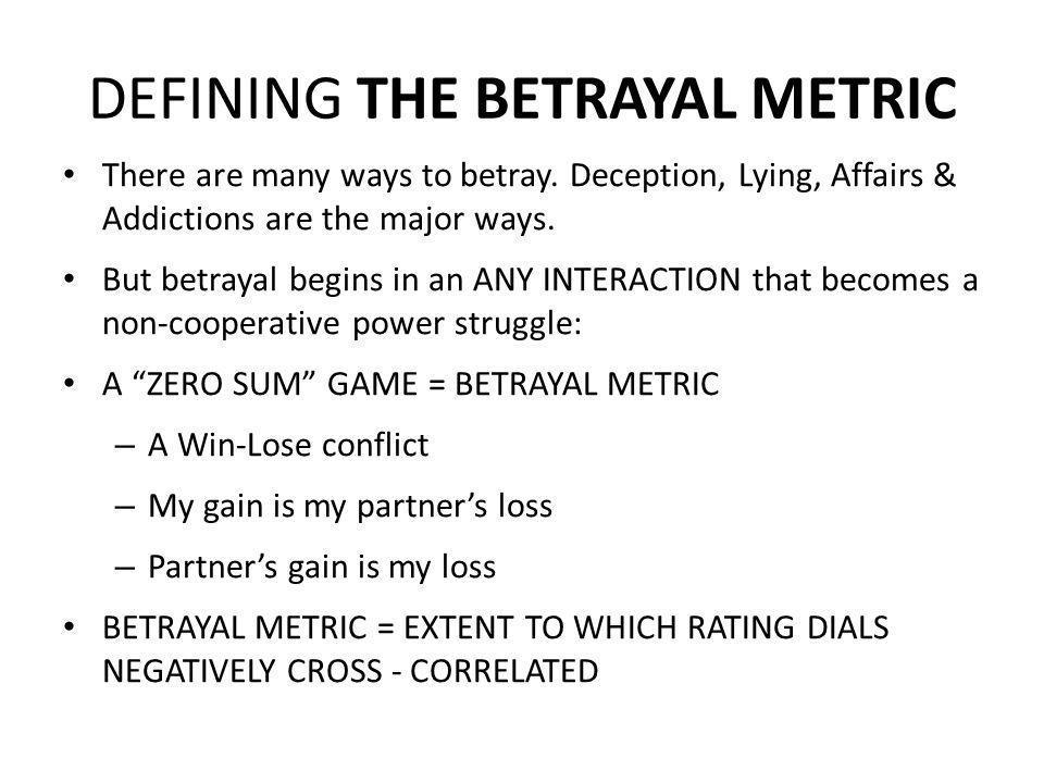 DEFINING THE BETRAYAL METRIC