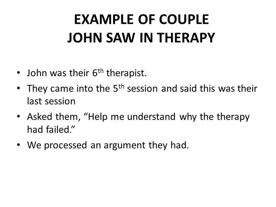 EXAMPLE OF COUPLE JOHN SAW IN THERAPY
