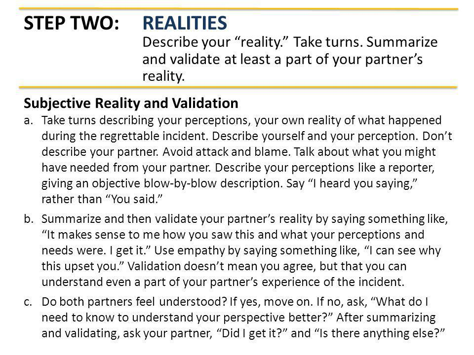 Step Two:. Realities. Describe your reality. Take turns. Summarize