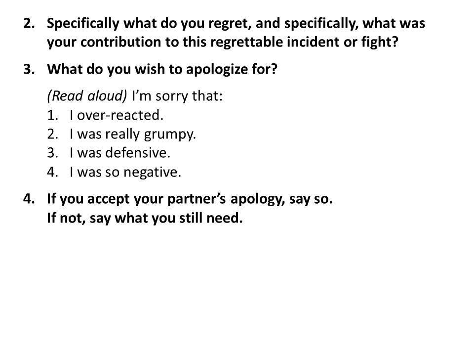 2. Specifically what do you regret, and specifically, what was