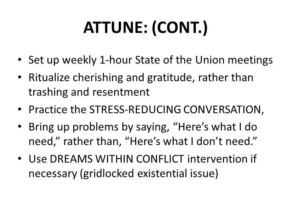 ATTUNE: (CONT.) Set up weekly 1-hour State of the Union meetings