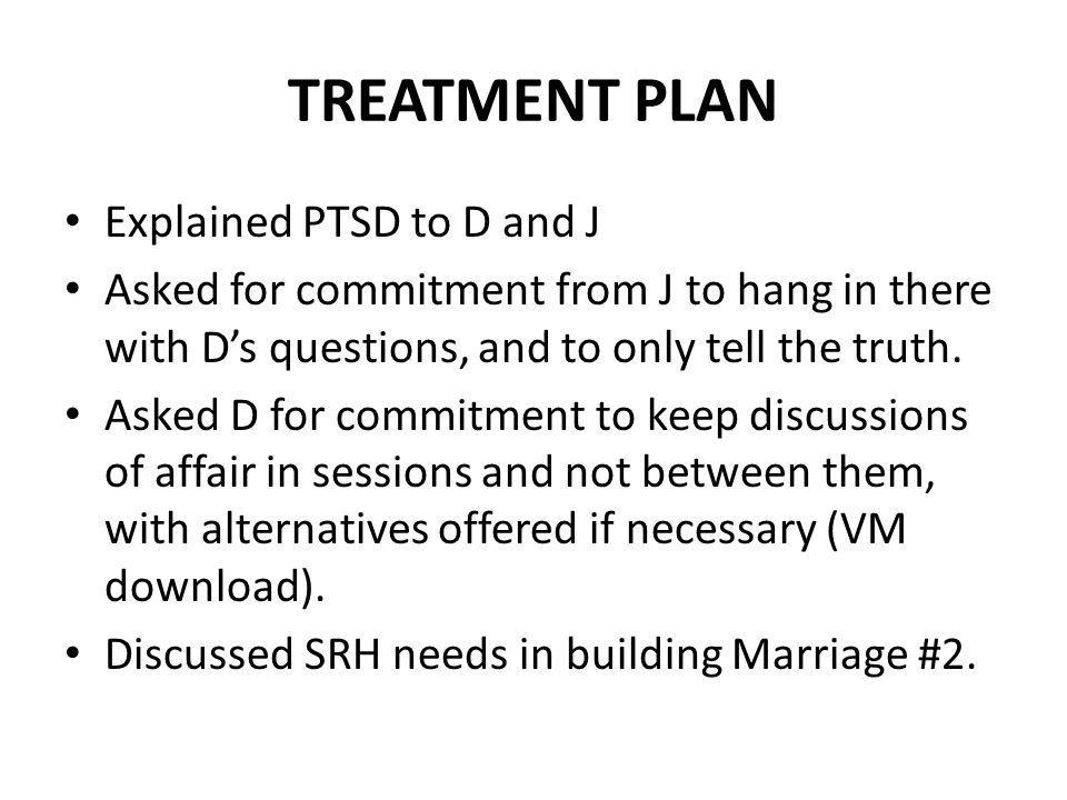 TREATMENT PLAN Explained PTSD to D and J