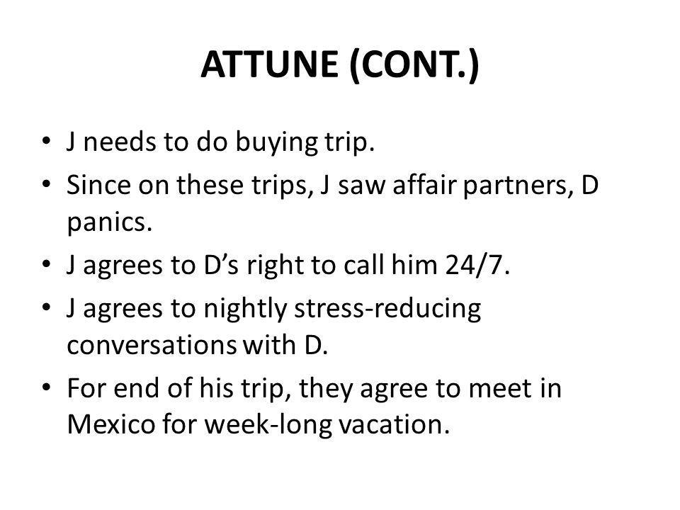 ATTUNE (CONT.) J needs to do buying trip.