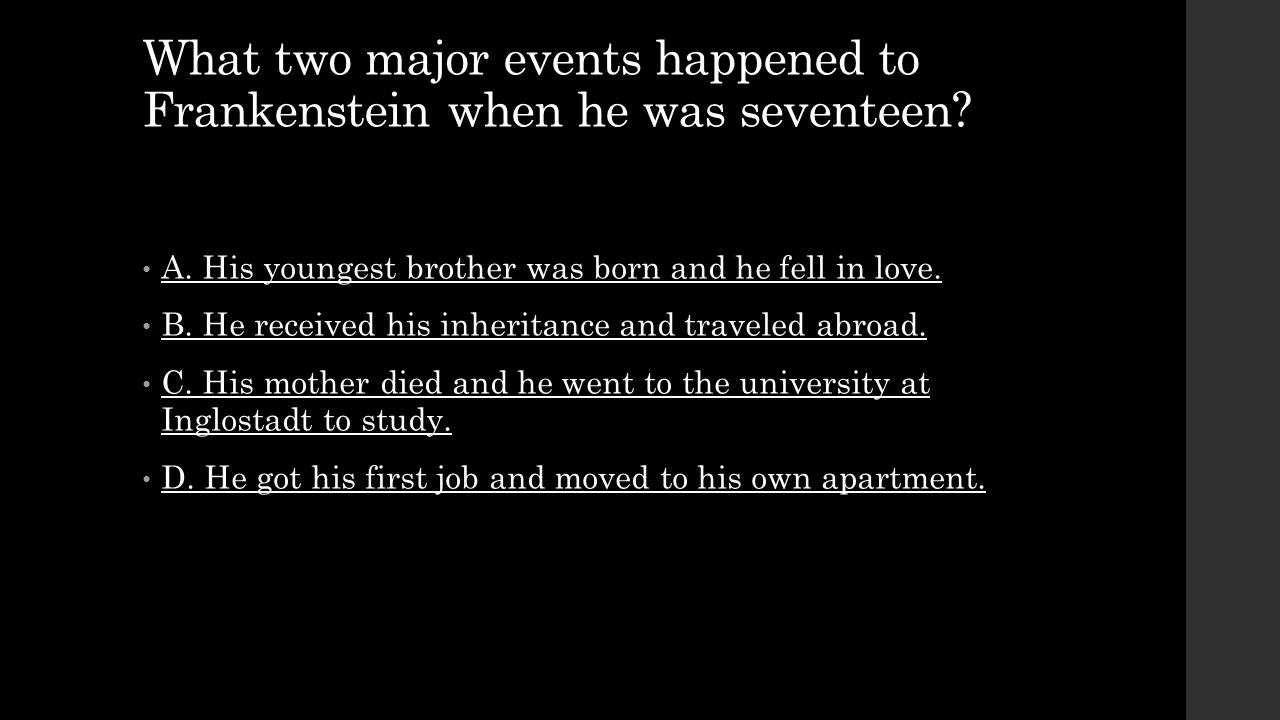 What two major events happened to Frankenstein when he was seventeen