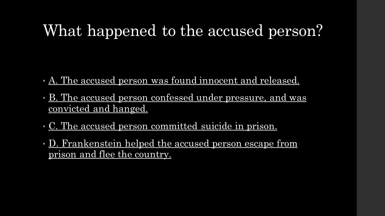 What happened to the accused person