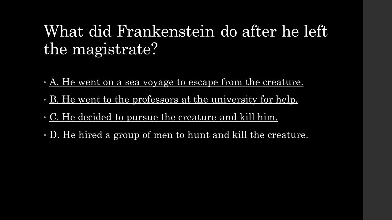 What did Frankenstein do after he left the magistrate