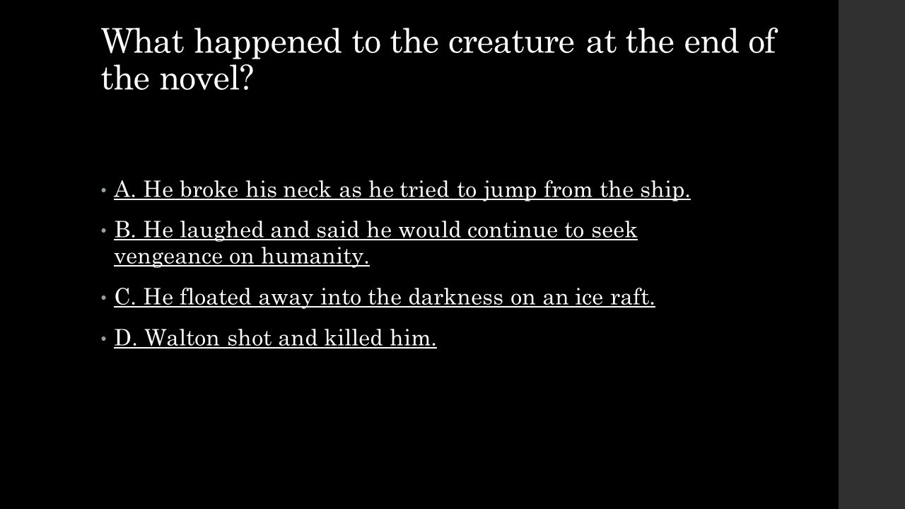 What happened to the creature at the end of the novel