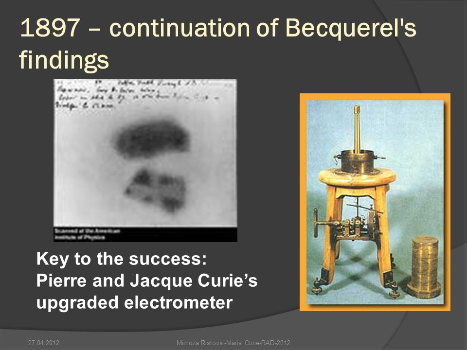 1897 – continuation of Becquerel s findings