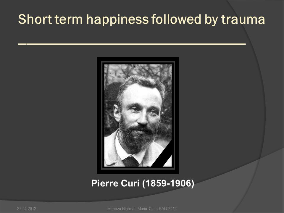 Short term happiness followed by trauma ____________________________