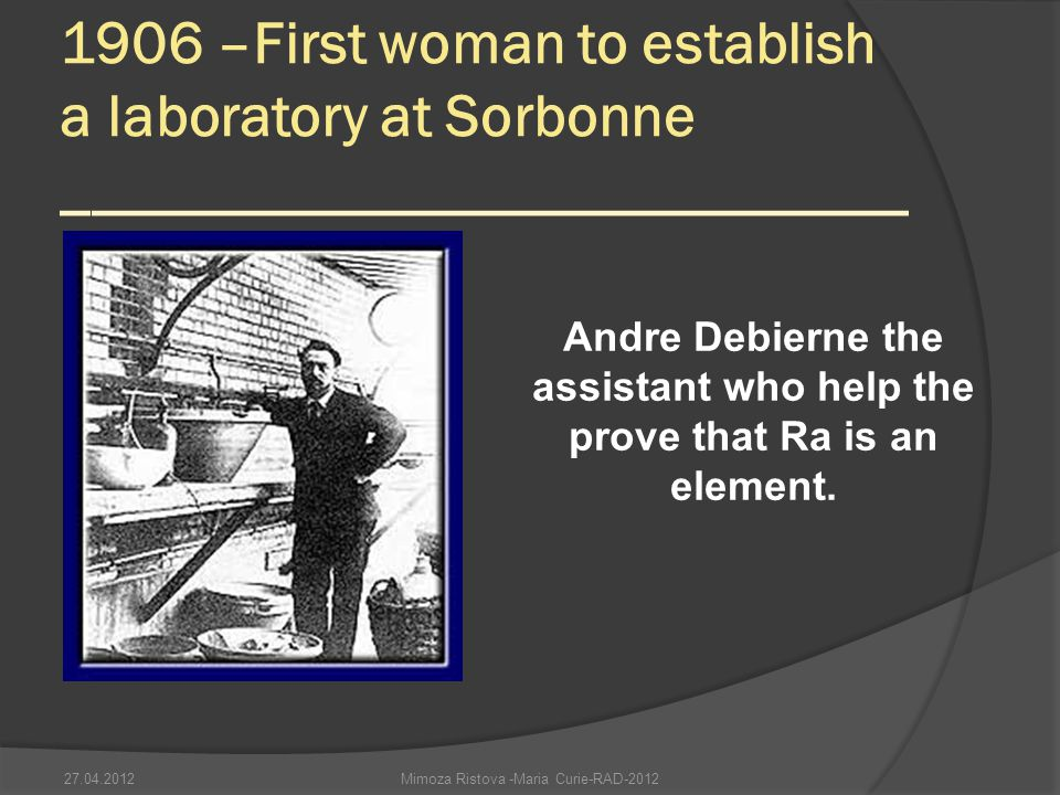 1906 –First woman to establish a laboratory at Sorbonne ____________________________