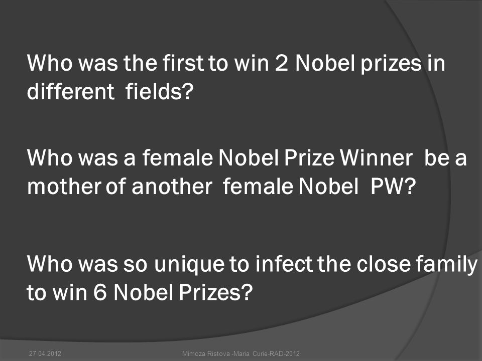 Who was the first to win 2 Nobel prizes in different fields