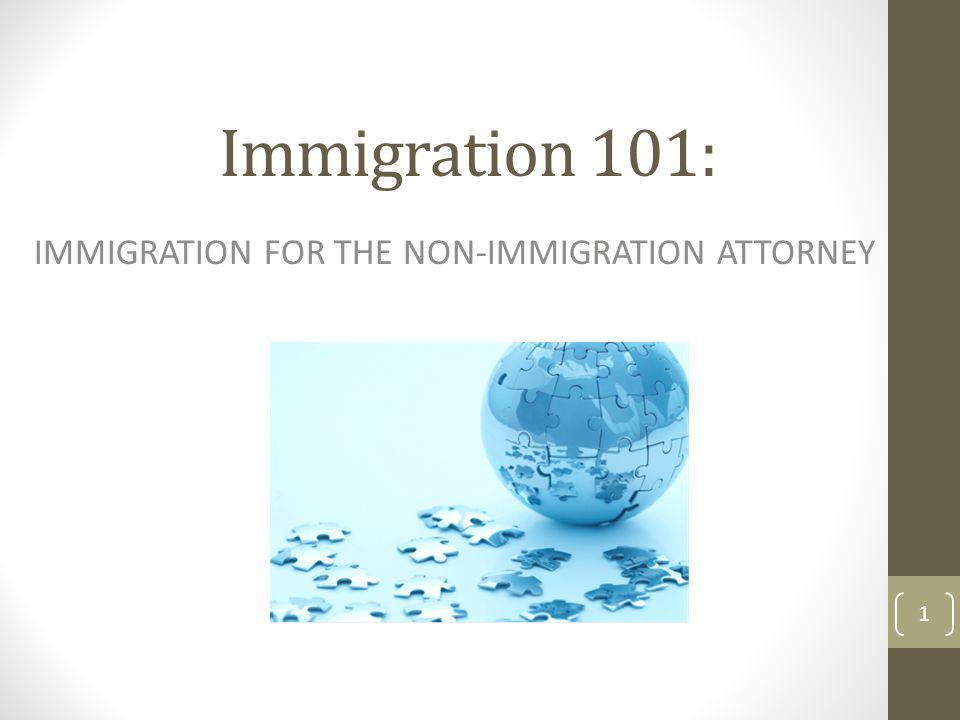 IMMIGRATION FOR THE NON-IMMIGRATION ATTORNEY
