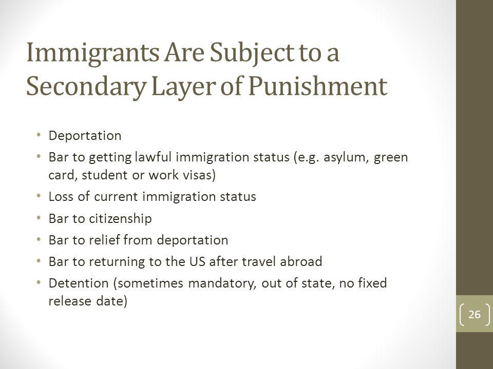 Immigrants Are Subject to a Secondary Layer of Punishment