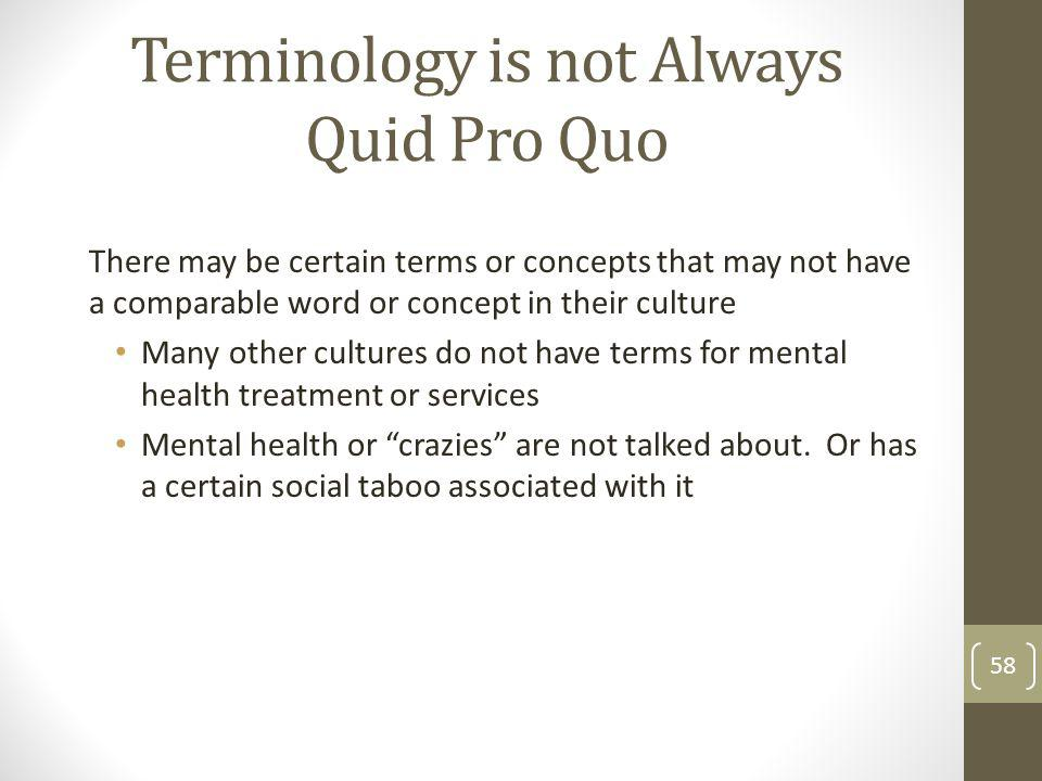 Terminology is not Always Quid Pro Quo
