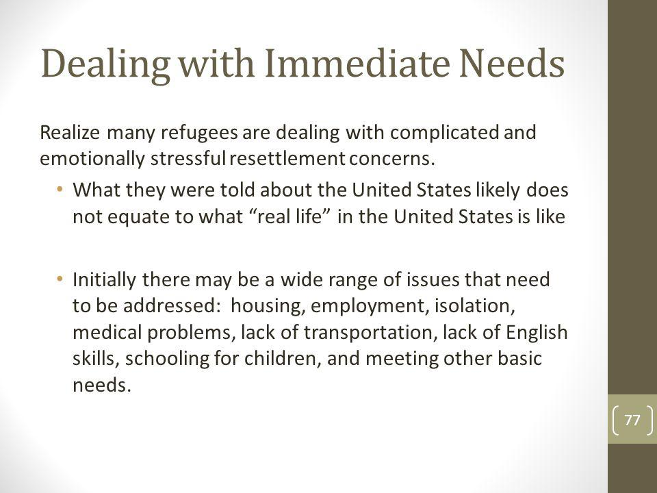 Dealing with Immediate Needs
