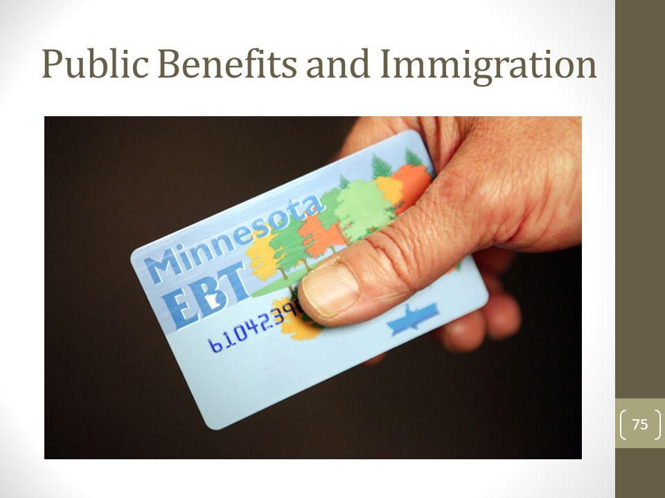 Public Benefits and Immigration
