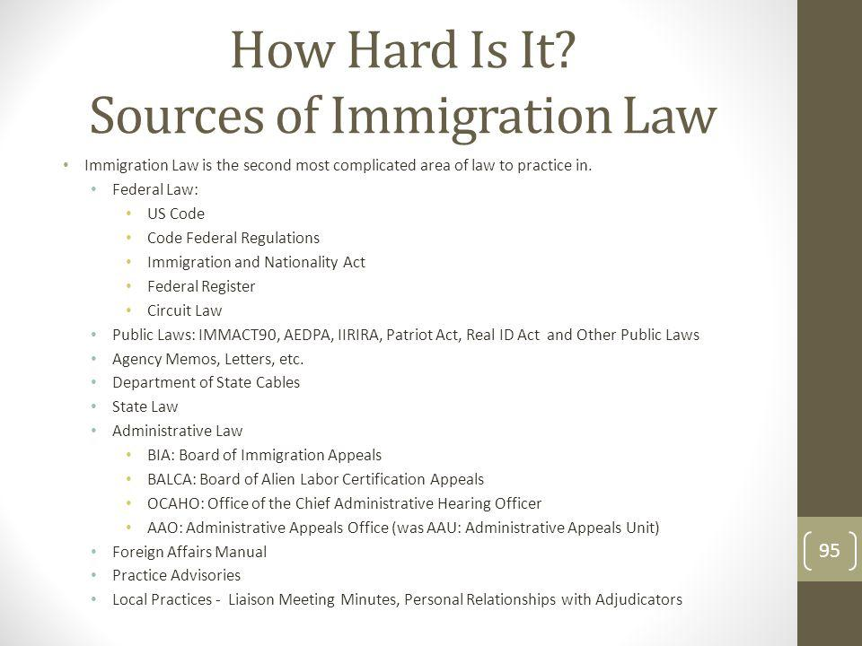 How Hard Is It Sources of Immigration Law