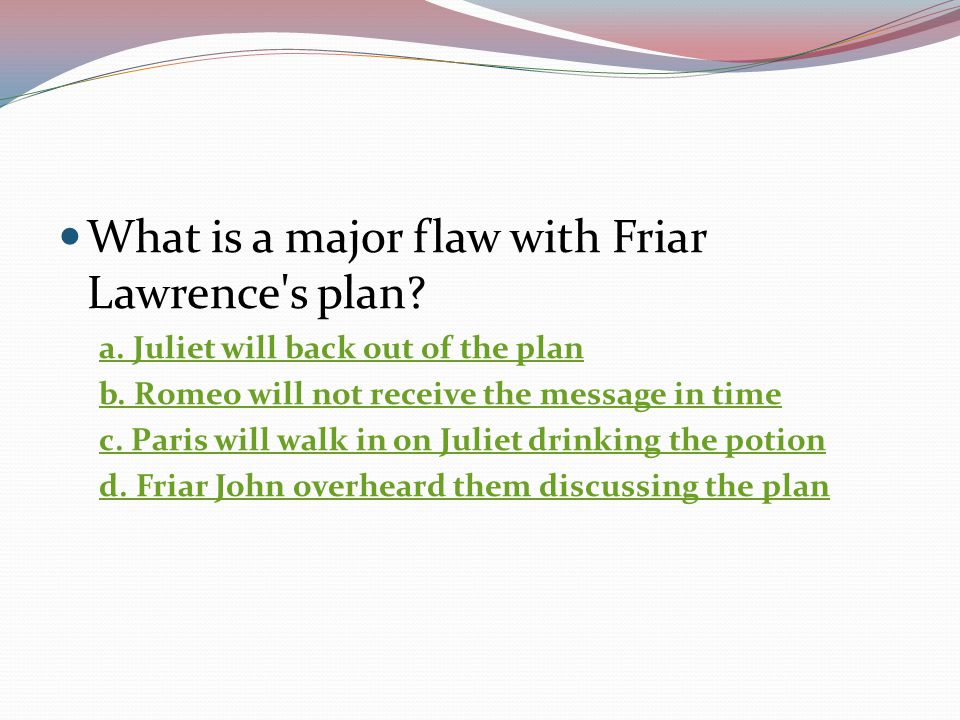 What is a major flaw with Friar Lawrence s plan