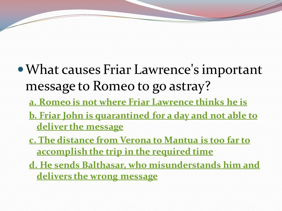 What causes Friar Lawrence s important message to Romeo to go astray