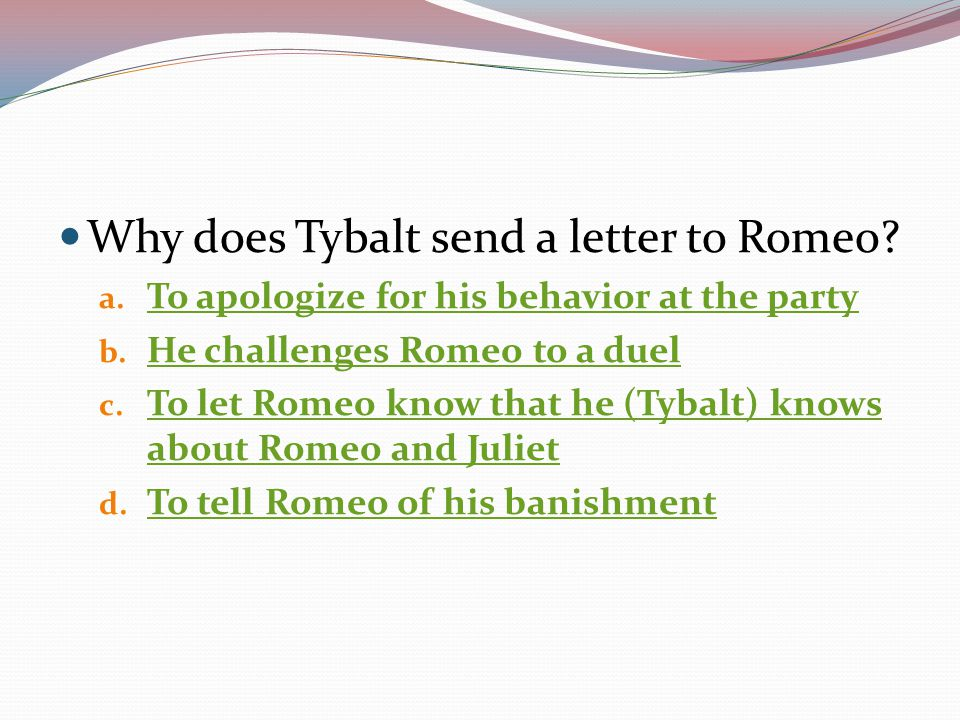 Why does Tybalt send a letter to Romeo