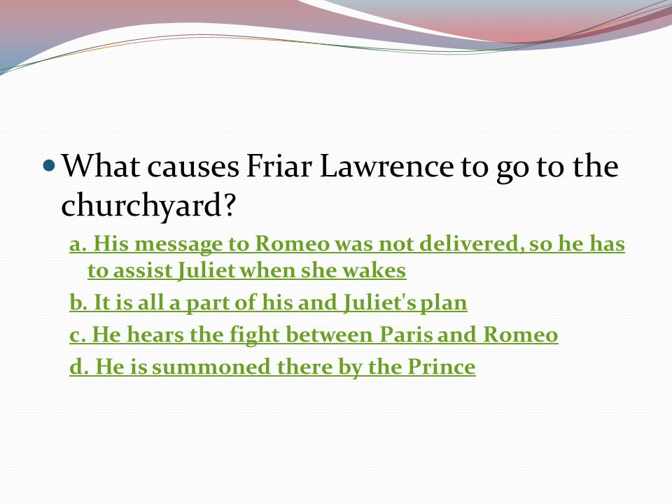 What causes Friar Lawrence to go to the churchyard