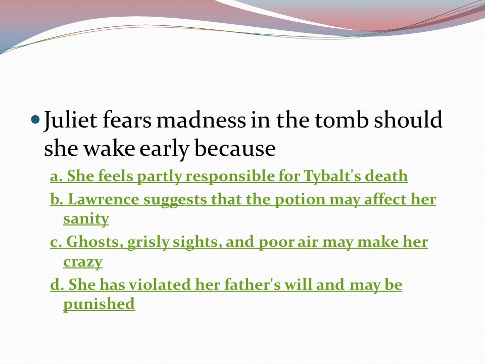 Juliet fears madness in the tomb should she wake early because