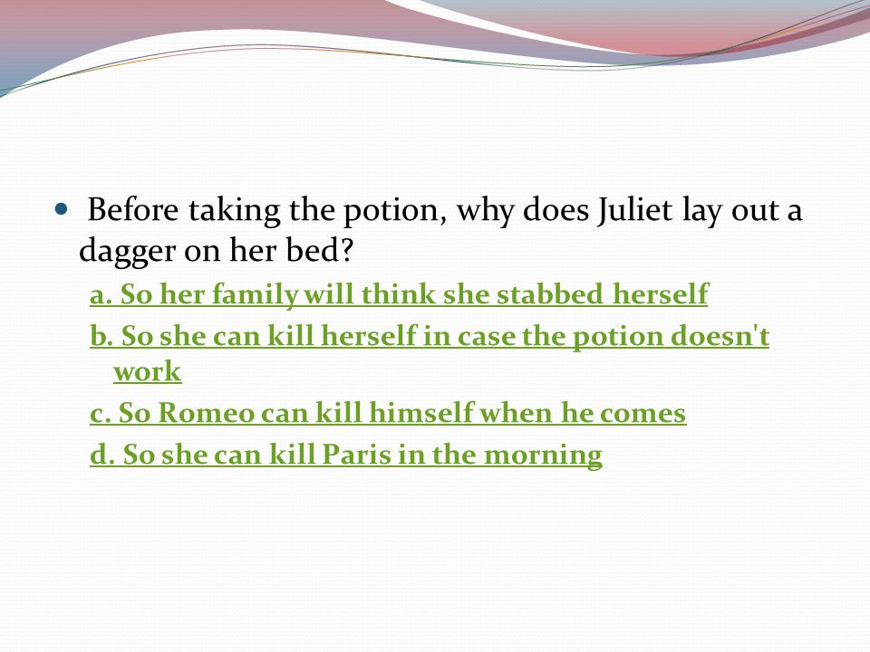 Before taking the potion, why does Juliet lay out a dagger on her bed