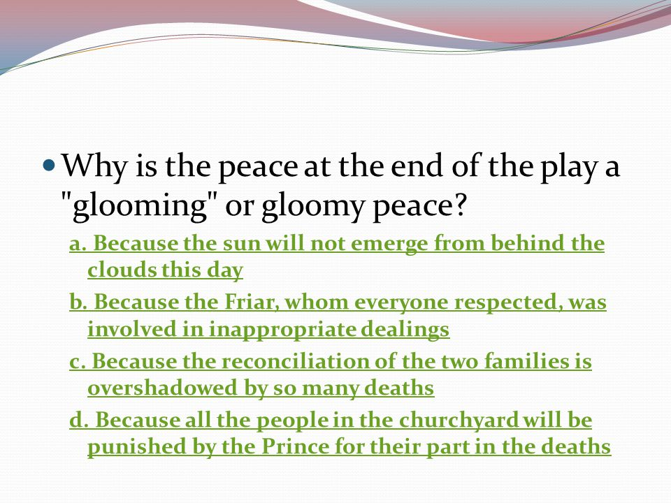 Why is the peace at the end of the play a glooming or gloomy peace