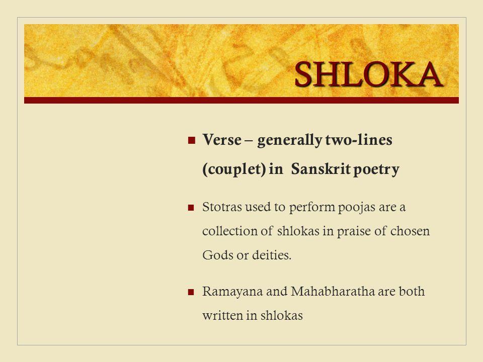 SHLOKA Verse – generally two-lines (couplet) in Sanskrit poetry
