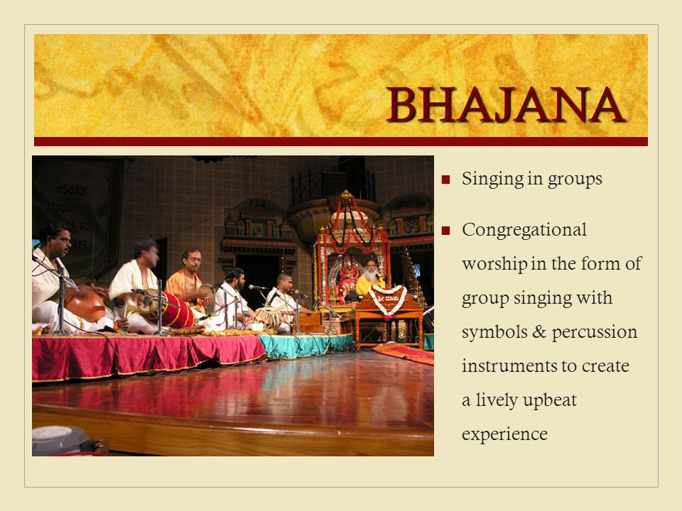 BHAJANA Singing in groups